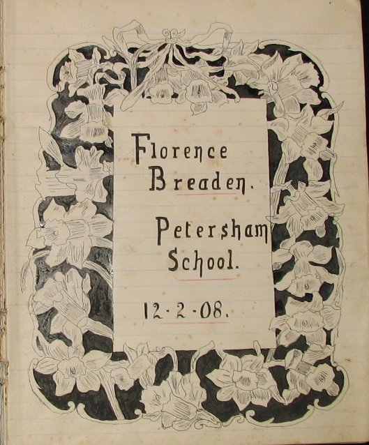 """Florence Breaden's school exercise book, floral board with text in the centre reading """" Florence Breaden. Petersham School. 12.2.08"""
